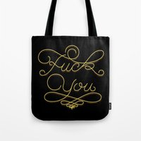 fuck you Tote Bags featuring Fuck you by Valentina Badeanu