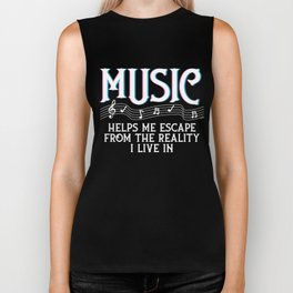 Music Helps Me Escape The Reality Music Lovers Musicians Gift Biker Tank