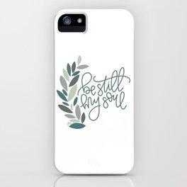 Be Still My Soul iPhone Case