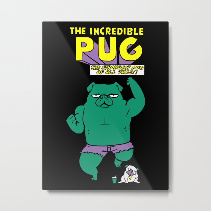The Incredible Pug Metal Print