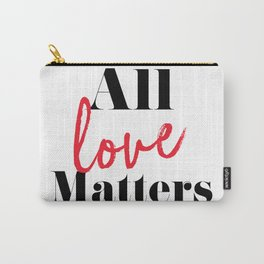 All love matters Carry-All Pouch