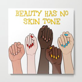 Beauty has no skin tone Fists Strong Women Yellow Text Metal Print