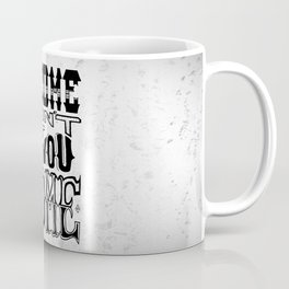 Chrome Don't Get You Home Coffee Mug