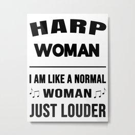 Harp Woman Like A Normal Woman Just Louder Metal Print