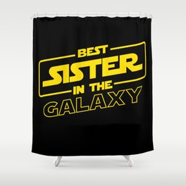 Funny Best Sister Ever In The Galaxy Sci-Fi Space T-Shirt Shower Curtain