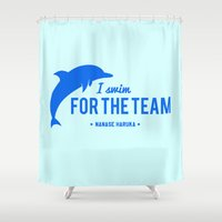 iwatobi Shower Curtains featuring FOR THE TEAM - Nanase Haruka by Tsundere in the Sheets