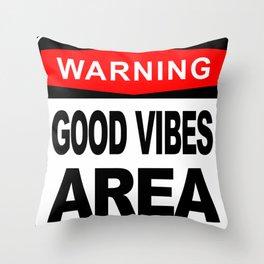 Warning sign, Good Vibes Area Throw Pillow