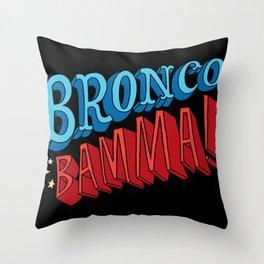 Bronco Bamma! Throw Pillow