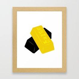 You're Solid Gold Framed Art Print