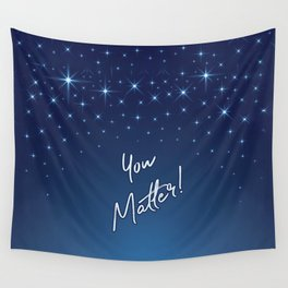 You Matter! Wall Tapestry