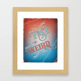 Fast & Weird Framed Art Print