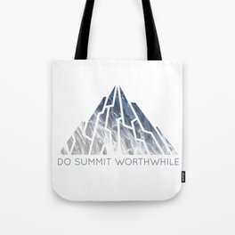 DO SUMMIT WORTHWHILE Tote Bag