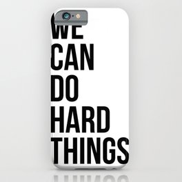 We Can Do Hard Things iPhone Case