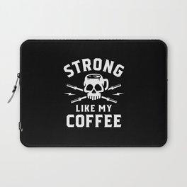 Strong Like My Coffee Laptop Sleeve