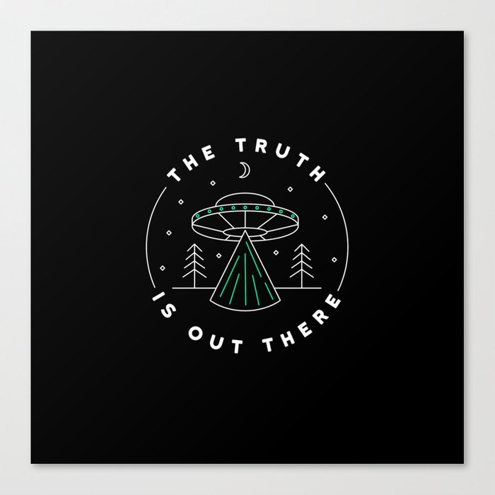 The Truth Is Out There Canvas Print By Danielbndz Society6