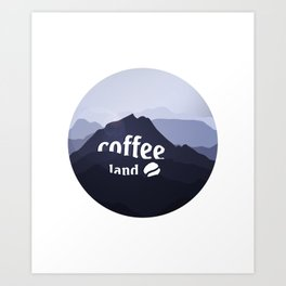 Coffee highland - I love Coffee Art Print