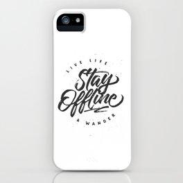 Stay Offline iPhone Case