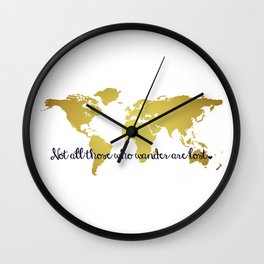 Not all those who wander are lost Wall Clock
