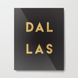 DALLAS TEXAS GOLD CITY TYPOGRAPHY Metal Print