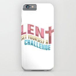 Easter Lent Set Yourself a Challenge iPhone Case