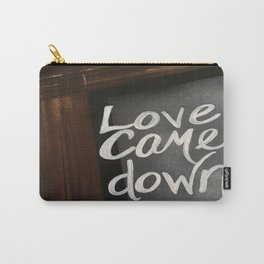 Love Came Down Carry-All Pouch