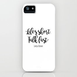 Gilmore Girls - Life's Short, Talk fast iPhone Case