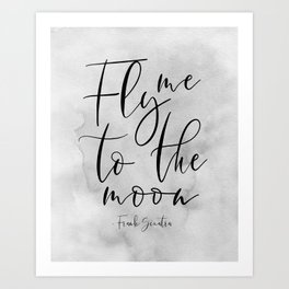 Fly Me To The Moon,Music Quote,Song Lyrics,Love Quote,Love Sign,Valentines,Quote Posters Art Print