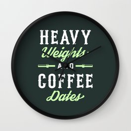 Heavy Weights And Coffee Dates Wall Clock