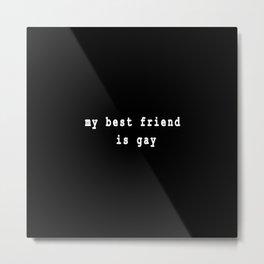 Gay Friend Metal Print