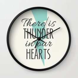 There is Thunder in our Hearts Wall Clock