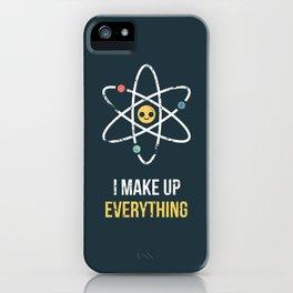 Never Trust an Atom iPhone Case