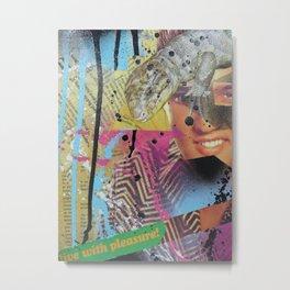 Alive with Pleasure Metal Print
