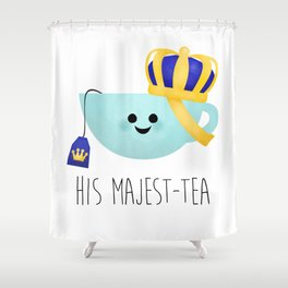 His Majest-tea Shower Curtain