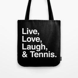 Live Love Laugh and Tennis Tote Bag
