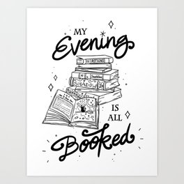 My Evening Is All Booked | Nerdy Witch Bookworm Art Print