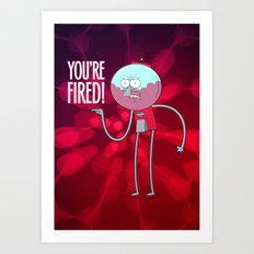 You're Fired Art Print