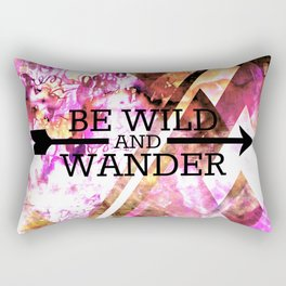 BE WILD AND WANDER Bold Colorful Wanderlust Hipster Explore Nature Typography Abstract Art Painting Rectangular Pillow