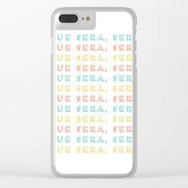 Whatever Will Be Will Be, Que Sera Sera Quote, Creativity And Motivational Quotes, Large Print Clear iPhone Case