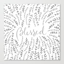 You are Blessed black & white Canvas Print