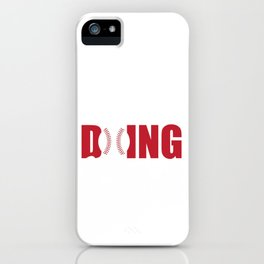 "Baseball Shirt For Sporty You ""Shut Up I'm Doing Gamechanger"" T-shirt Design Field Bat Home Run  iPhone Case"