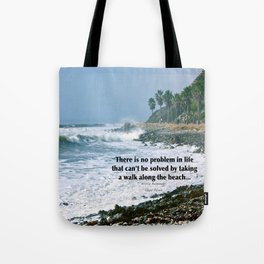there is no problem in life that can't be solved by taking a walk along the beach... Tote Bag