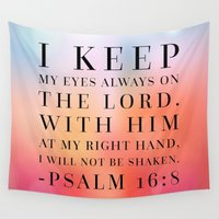 bible Wall Tapestries featuring Psalm 16:8 Bible Quote by Biblelicious