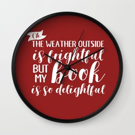 The Weather Outside is Frightful V2 Red Wall Clock