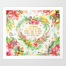 Christmas is love in action Art Print