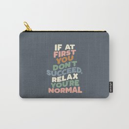 If At First You Don't Succeed Relax You're Normal peach pink green blue and white Carry-All Pouch