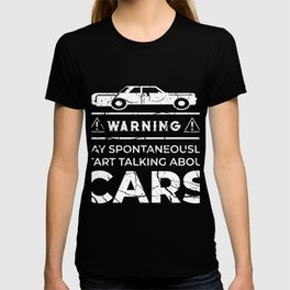 Warning Car Fool About Cars Talking Gift T-shirt