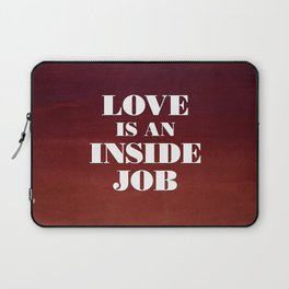 Love Is An Inside Job Laptop Sleeve