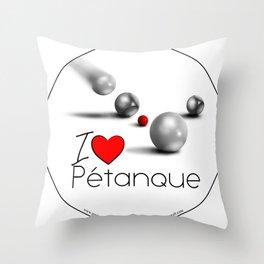 I love Pétanque Throw Pillow