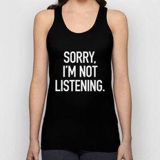 Sorry, I'm not listening Unisex Tank Top