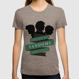 Long Live our Fandoms - Above all else T-shirt